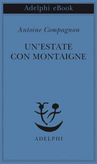 Un'estate con Montaigne ePub