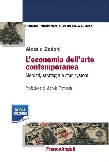 L'economia dell'arte contemporanea. Mercati, strategie e star sy