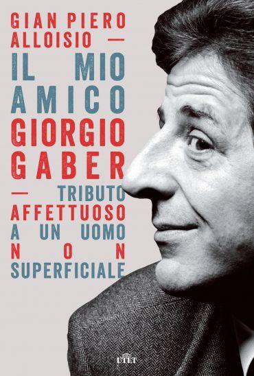 Il mio amico Giorgio Gaber ePub