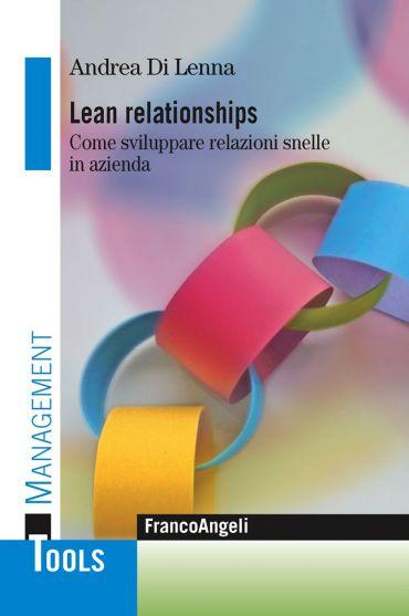 Lean relationships. Come sviluppare relazioni snelle in azienda