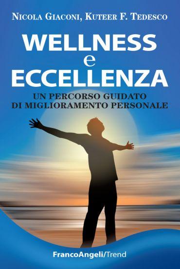 Wellness e eccellenza. Un percorso guidato di miglioramento pers
