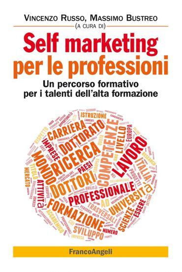Self marketing per le professioni. Un percorso formativo per i t