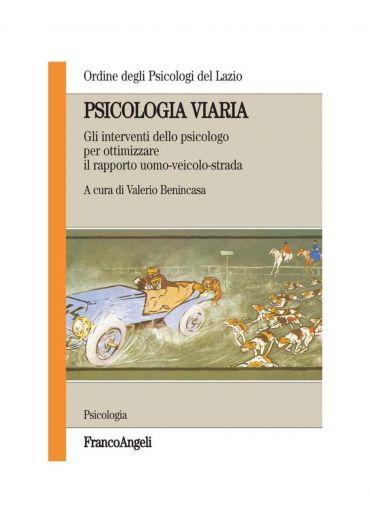 Psicologia viaria. Gli interventi dello psicologo per ottimizzar