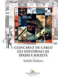 Giancarlo De Carlo. Gli editoriali di Spazio e Società ePub