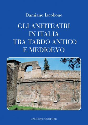 Gli anfiteatri in Italia tra tardo antico e medioevo ePub