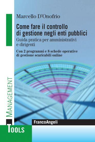 Come fare il controllo di gestione negli enti pubblici. Guida pr