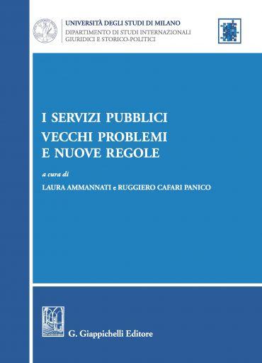 I servizi pubblici: vecchi problemi e nuove regole