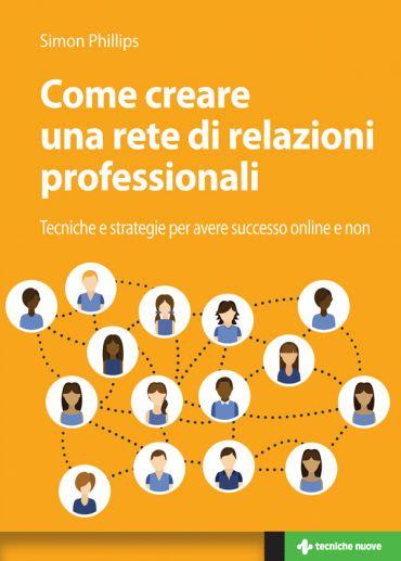 Come creare una rete di relazioni professionali professionali eP