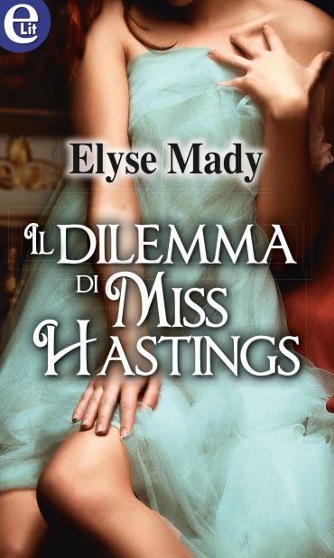 Il dilemma di Miss Hastings ePub