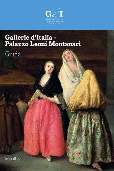 Gallerie d'Italia - Palazzo Leoni Montanari. Guida ePub