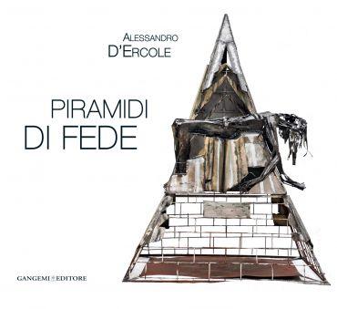 Alessandro D'Ercole. Piramidi di fede