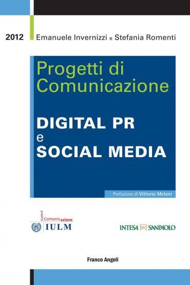 Progetti di comunicazione. Digital PR e social media