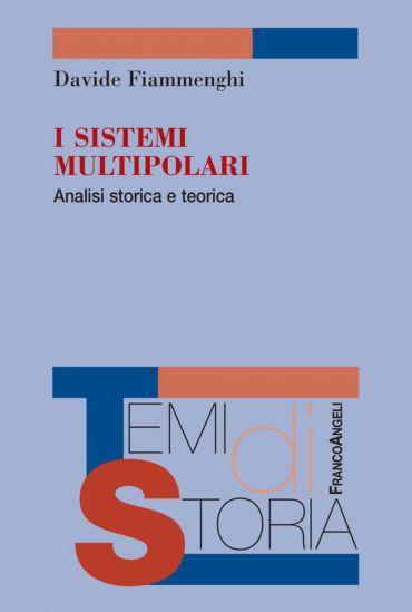 I sistemi multipolari. Analisi storica e teorica