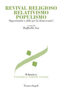 Revival religioso relativismo populismo. Opportunità o sfide per