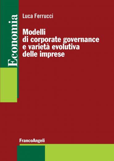 Modelli di corporate governance e varietà evolutiva delle impres