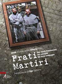 Frati martiri. Una storia francescana nel racconto del terzo com