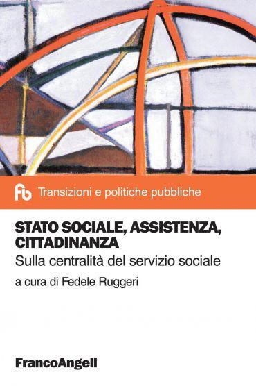 Stato sociale, assistenza, cittadinanza. Sulla centralità del se