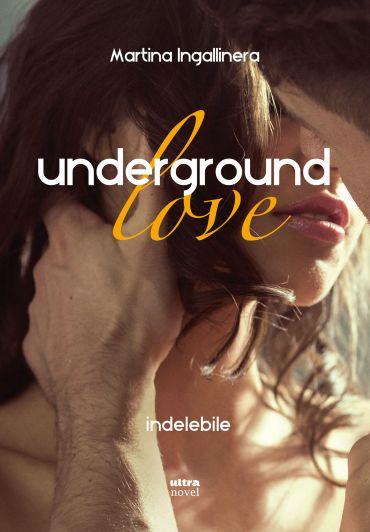Underground love. Indelebile ePub