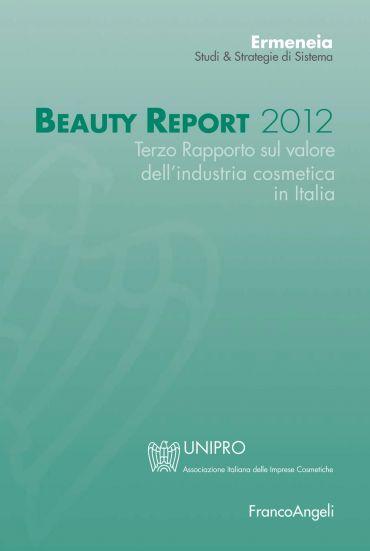 Beauty Report 2012. Terzo Rapporto sul valore dell'industria cos