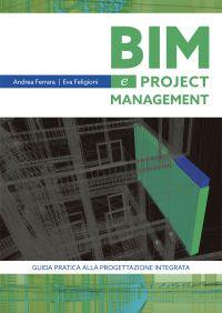 BIM e project Management  Guida pratica alla progettazione integ