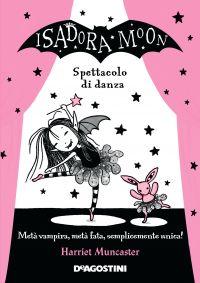 Isadora Moon. Spettacolo di danza ePub