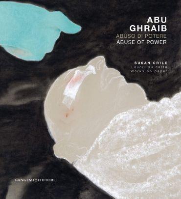 Abu Ghraib. Abuso di potere