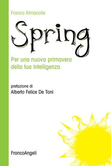 Spring. Per una nuova primavera della tua intelligenza.
