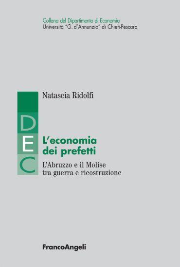 L'economia dei prefetti. L'Abruzzo e il Molise tra guerra e rico