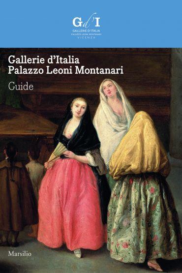 Gallerie d'Italia - Palazzo Leoni Montanari. Guide ePub