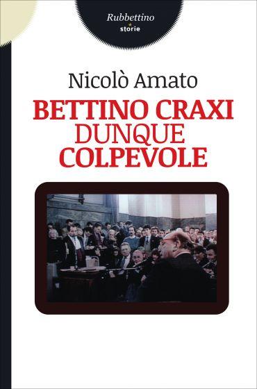 Bettino Craxi dunque colpevole ePub