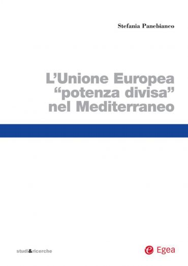 Unione Europea potenza divisa nel Mediterraneo (Il)
