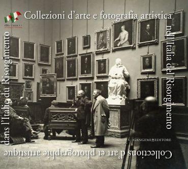Collezioni d'arte e fotografia artistica nell'Italia del Risorgi