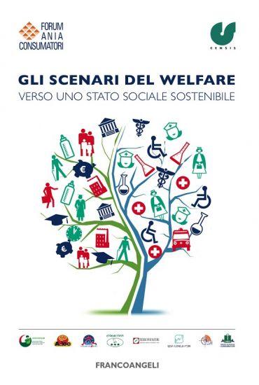 Gli scenari del welfare. Verso uno stato sociale sostenibile