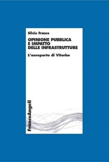 Opinione pubblica e impatto delle infrastrutture. L'aeroporto di