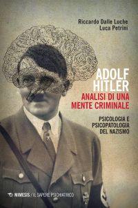 Adolf Hitler. Analisi di una mente criminale ePub