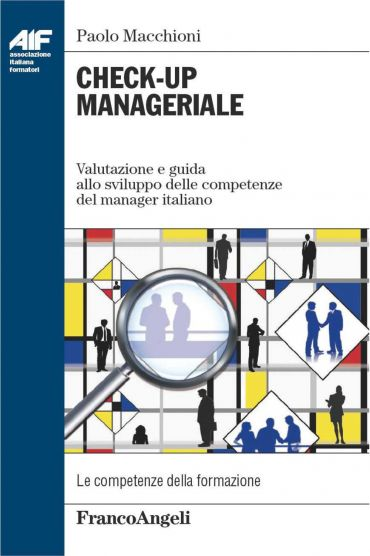 Check-up manageriale. Valutazione e guida allo sviluppo delle co