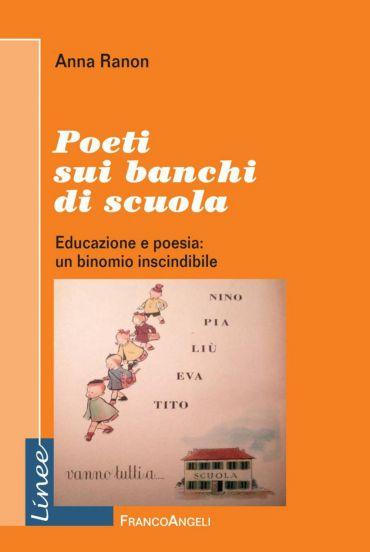 Poeti sui banchi di scuola. Educazione e poesia: un binomio insc