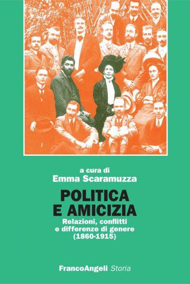 Politica e amicizia. Relazioni, conflitti e differenze di genere