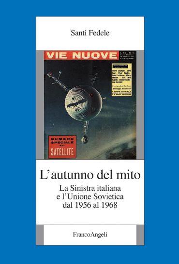 L'autunno del mito. La Sinistra italiana e l'Unione Sovietica da