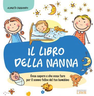 Il libro della nanna - Cosa sapere e che cosa fare per il sonno