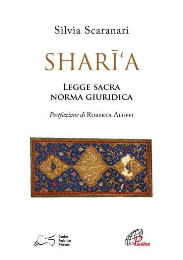 Shari'a. Legge sacra, norma giuridica