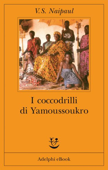 I coccodrilli di Yamoussoukro ePub