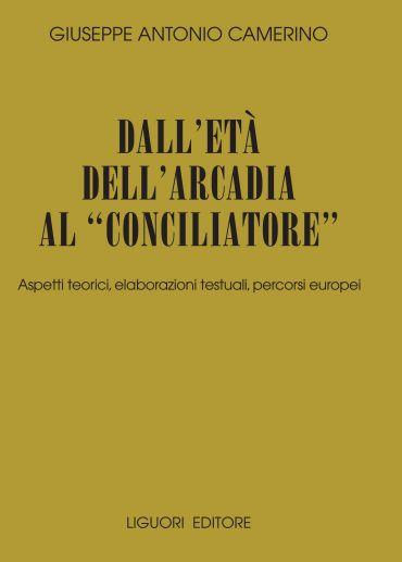 """Dall'età dell'Arcadia al """"Conciliatore"""""""