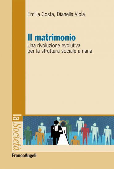 Il matrimonio. Una rivoluzione evolutiva per la struttura social