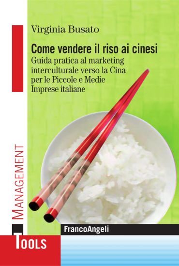 Come vendere il riso ai cinesi. Guida pratica al marketing inter