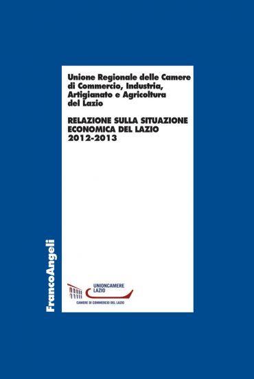Relazione sulla situazione economica del Lazio 2012-2013