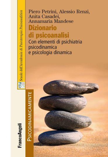 Dizionario di psicoanalisi. Con elementi di psichiatria psicodin