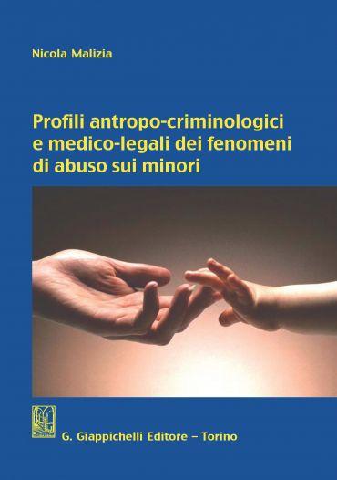 Profili antropo-criminologici e medico-legali dei fenomeni di ab