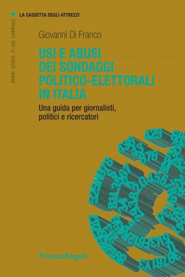 Usi e abusi dei sondaggi politico-elettorali in Italia. Una guid