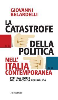 La catastrofe della politica nell'Italia contemporanea ePub